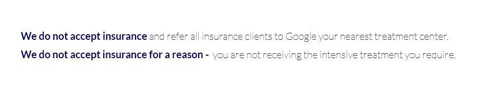 We do not accept insurance and refer all insurance clients to Google your nearest treatment center